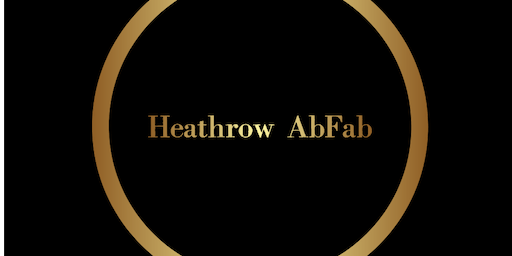 Heathrow AbFab Friday - Guys with NEW Membership card starting with HA, only.