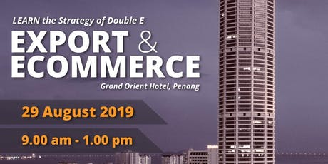 LEARN the Strategy of Double E: Export & E-Commerce tickets