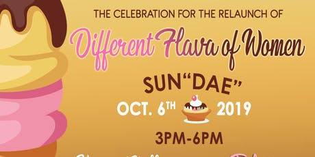 THE RELAUNCH OF DIFFERENT FLAVA OF WOMEN  ICE CREAM SOCIAL tickets