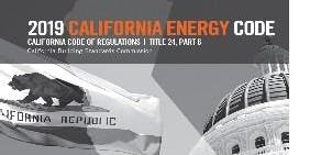 2019 CA Nonresidential & Residential Energy Standards: Overview - Thursday 09/19/2019
