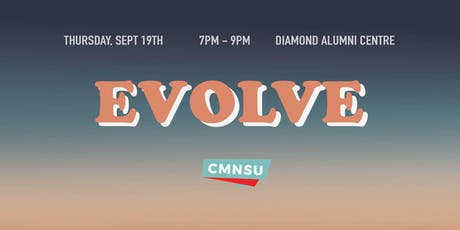 CMNSU  presents - EVOLVE 2019 (75% SOLD OUT) tickets