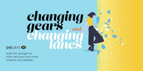 SheSays SG: Changing Gears and Changing Lanes tickets