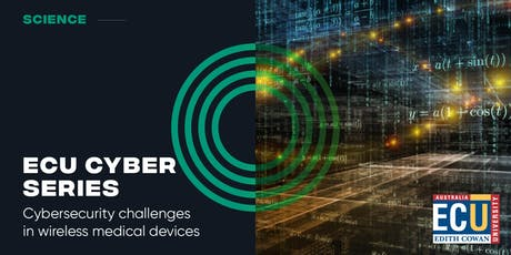ECU Cyber Series: Cybersecurity challenges in wireless medical devices tickets