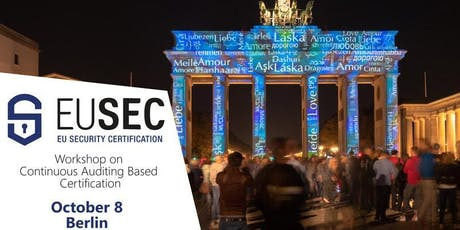 EU-SEC Workshop & Tutorial on Continuous Auditing Based Certification Tickets