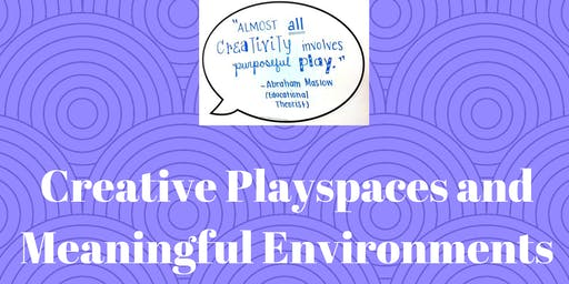 Creative Playspaces and Meaningful Environments Mackay