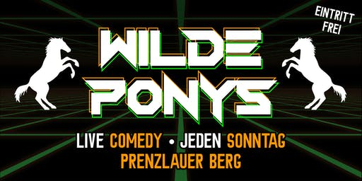 """Stand-up Comedy • in P-Berg • 25. August • """"WILDE PONYS"""""""