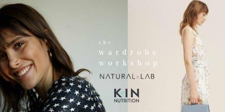 The Wardrobe Workshop X  Natural x Lab  X KIN Event tickets