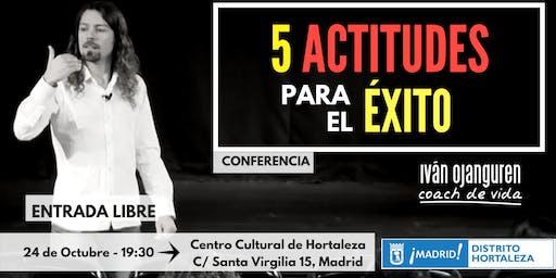 """Conferencia:""""5 ACTITUDES para el ÉXITO""""(Madrid 24.10.2019)"""