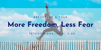 Breakfast & Talk: More Freedom, Less Fear