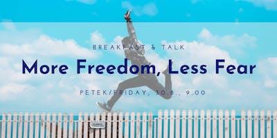 Breakfast & Talk: More Freedom, Less Fear