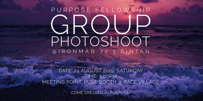 Purpose Fellowship Group Photoshoot @Ironman 70.3 Bintan