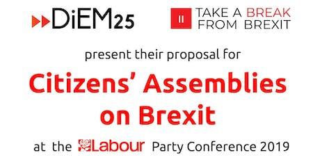 Citizens' Assemblies on Brexit. DiEM25 @ Labour Party Conference tickets