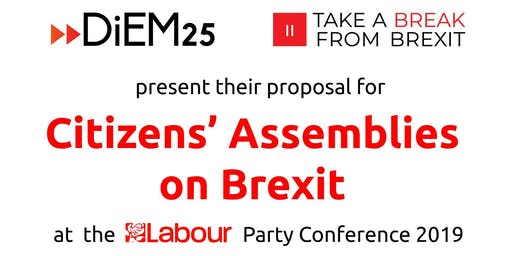 Citizens' Assemblies on Brexit. DiEM25 @ Labour Party Conference