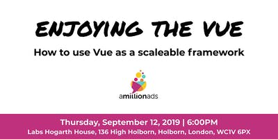Enjoying the Vue - How to use Vue as a scaleable framework