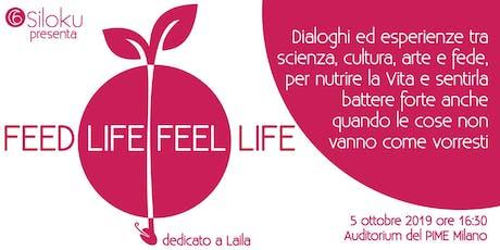 FEED LIFE, FEEL LIFE biglietti