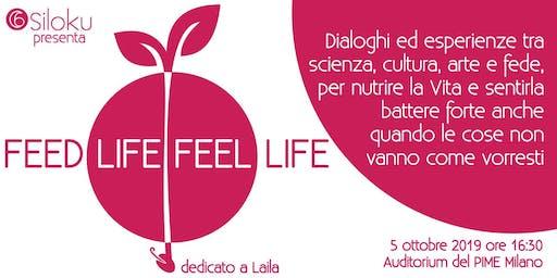 FEED LIFE, FEEL LIFE