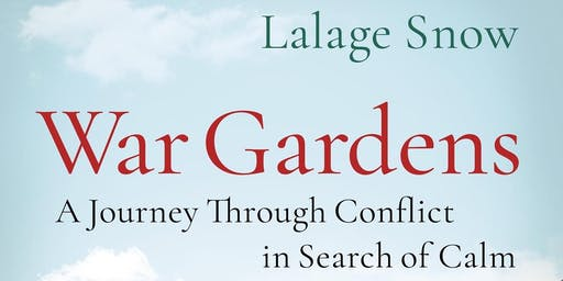 War Gardens — An evening with Lalage Snow