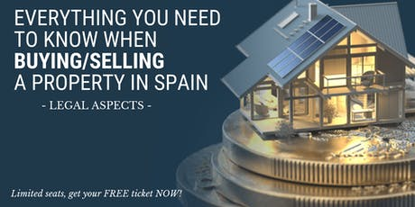 EVERYTHING you need to know when BUYING/SELLING a Property in Spain tickets