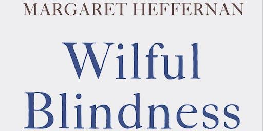 Willful Blindness — An Evening with Margaret Heffernan