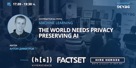 The world needs privacy preserving AI tickets