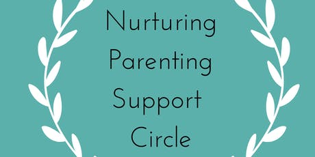 Nurturing Parenting Support Circle.  tickets