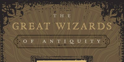 The Great Wizards of Antiquity — An evening with Guy Ogilvy