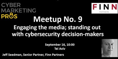 Engaging the media; standing out with cybersecurity decision-makers tickets