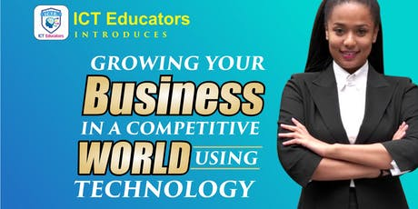 Growing your business in a Competitive World using Technology tickets