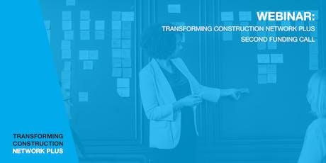 Webinar: Transforming Construction Network Plus Second Funding Call  tickets