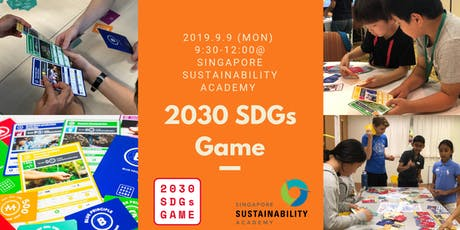 2030 Sustainable Development Goals Game - Singapore  (for the students!) tickets