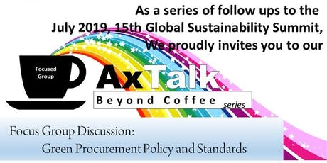 AxTalk (Focused Group) - Green Procurement Policy and Standards tickets