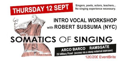 Somatics of Singing : Intro Workshop by Robert Sussuma (NYC)
