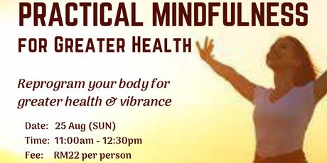 Practical Mindfulness for Greater Health tickets