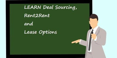LEARN Deal Sourcing, Rent2Rent and Lease Options