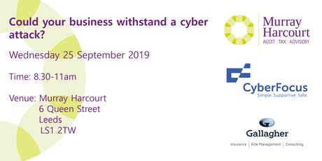 Cyber  Security - could your business withstand a cyber attack? tickets