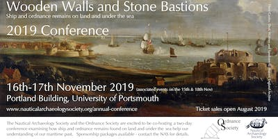 2019 NAS and Ordnance Society Conference - Wooden Walls and Stone Bastions