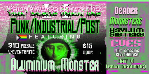 YSMD 2 - Punk/Industrial/Post - Aluminum Monster, Deader, Monasteré +guests