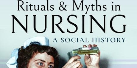 From Maggots to Matrons: Rituals and Myths in Nursing tickets