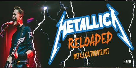 Metallica Tribute Night - Metallica Reloaded tickets