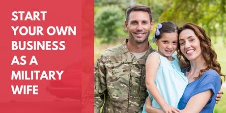 Start Your Own Business As A Military Wife tickets