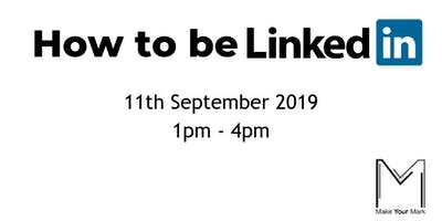How to be LinkedIn