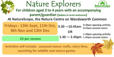 Nature Explorers - For 2 to 4 yr olds with an accompanying adult / guardian tickets