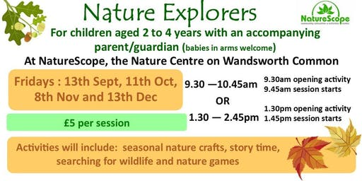 Nature Explorers - For 2 to 4 yr olds with an accompanying adult / guardian