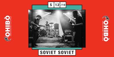 Soviet Soviet in concerto all'Ohibò