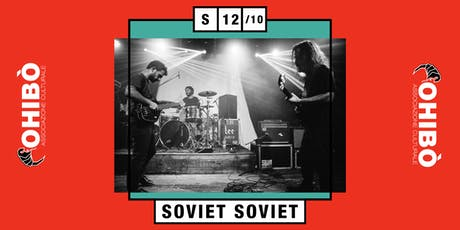 Soviet Soviet in concerto all'Ohibò biglietti