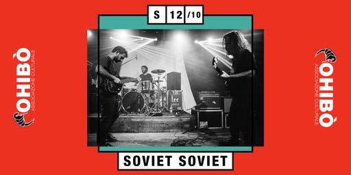 Soviet Soviet in concerto all'Ohibò