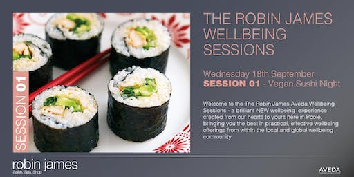 New Robin James Autumn Wellness Event - SESSION 01 - Vegan Sushi Night