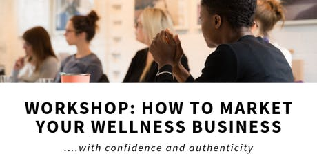 Workshop: How to market your wellness business with authenticity tickets