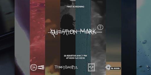 Ugal-Ugalan! : First Screening Album Question Mark by Teddy Adhitya