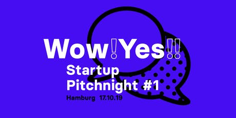 wow yes Startups - Pitchnight #1 Hamburg Tickets